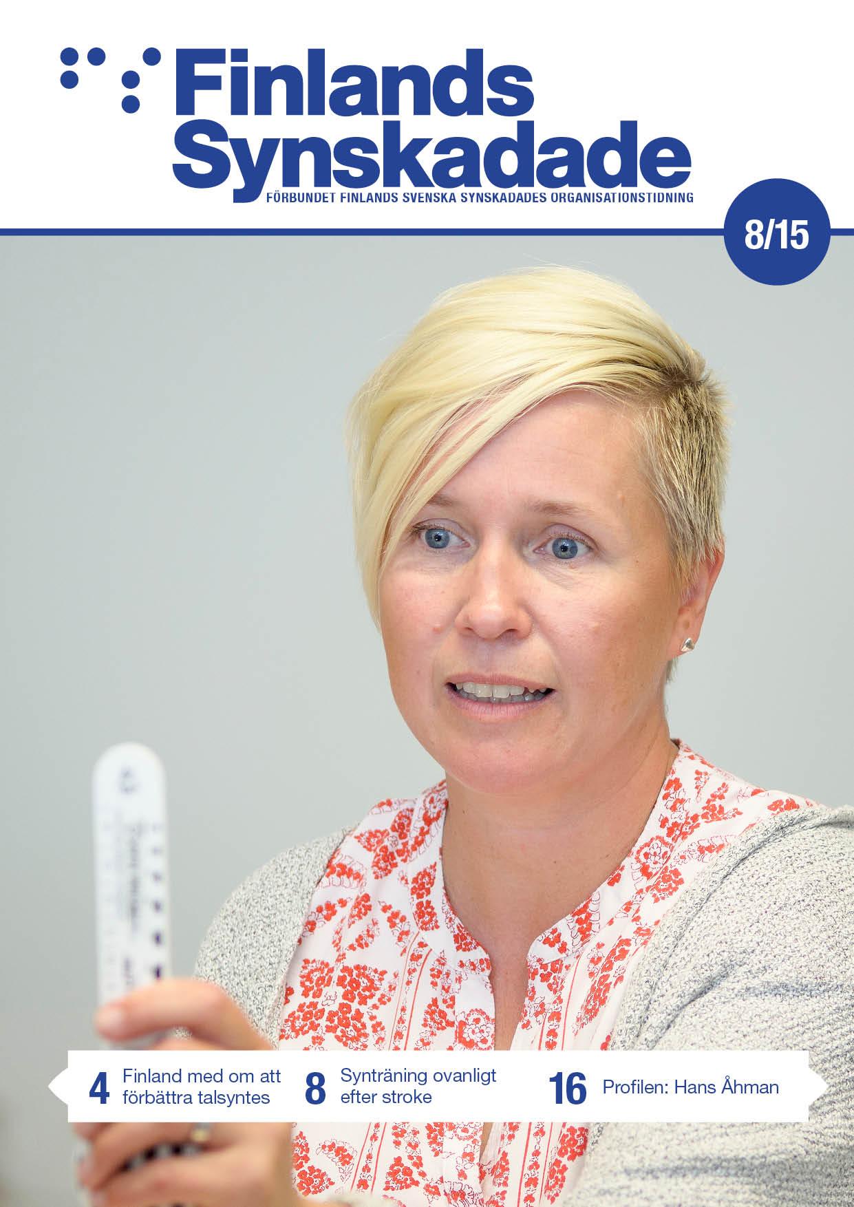 Pärmbild av Finlands Synskadade nummer 8. Synpedagog Misa Möller gör en syngranskning. En funktionell synkartläggning är mer omfattande än en vanlig syngranskning. Under kartläggningen studeras förutom synskärpa också ögonens samverkan och rörelse.